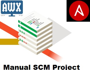 Ansible Tower / AWX - How to Create Manual SCM Project ? - UnixArena